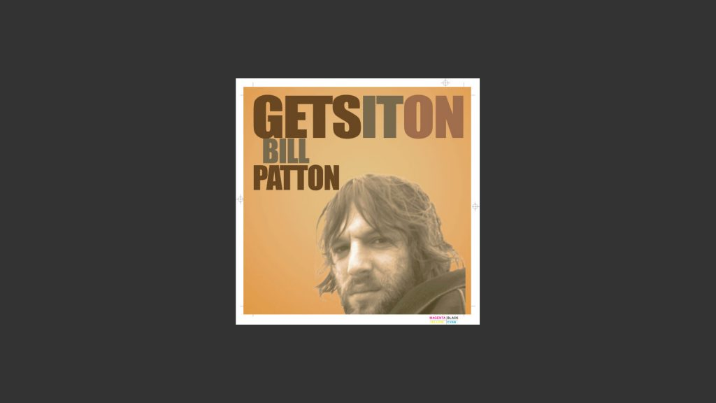 Bill Patton: Get's it On